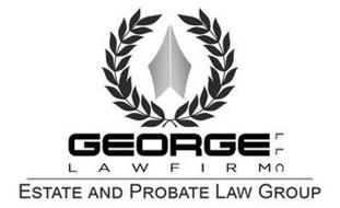 GEORGE LAW FIRM LLC ESTATE AND PROBATE LAW GROUP