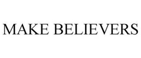 MAKE BELIEVERS