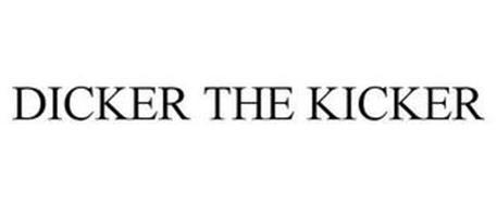 DICKER THE KICKER