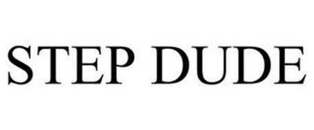 STEP DUDE