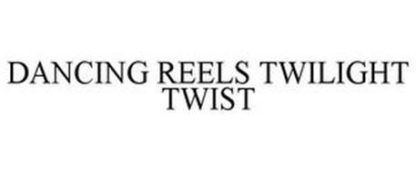 DANCING REELS TWILIGHT TWIST