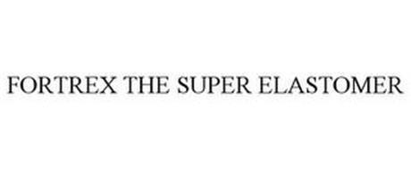FORTREX THE SUPER ELASTOMER
