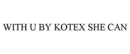 WITH U BY KOTEX SHE CAN