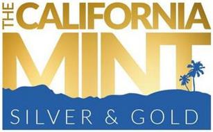 THE CALIFORNIA MINT SILVER & GOLD