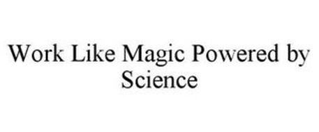 WORKS LIKE MAGIC POWERED BY SCIENCE