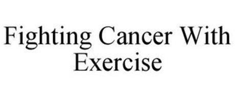 FIGHTING CANCER WITH EXERCISE