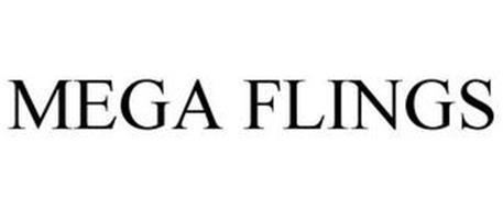 MEGA FLINGS