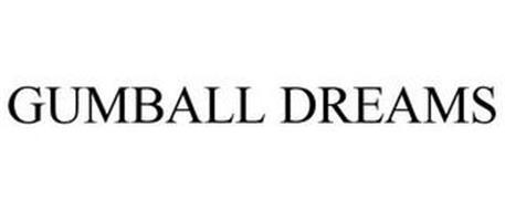 GUMBALL DREAMS