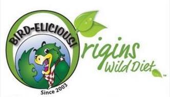 BIRD-ELICIOUS! ORIGINS WILD DIET SINCE 2003