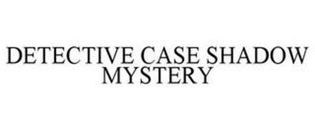 DETECTIVE CASE SHADOW MYSTERY