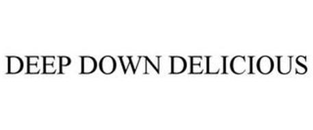 DEEP DOWN DELICIOUS