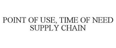 POINT OF USE, TIME OF NEED SUPPLY CHAIN