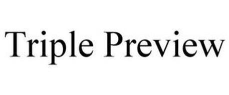 TRIPLE PREVIEW