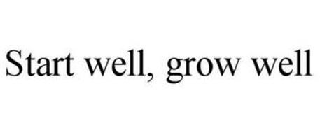 START WELL, GROW WELL