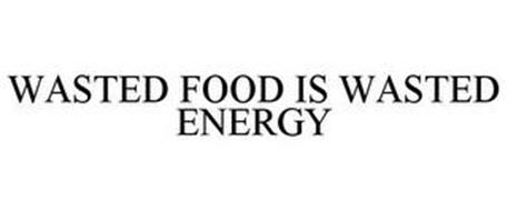 WASTED FOOD IS WASTED ENERGY