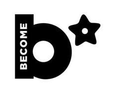 B BECOME