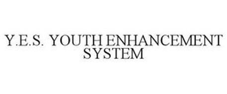 Y.E.S. YOUTH ENHANCEMENT SYSTEM
