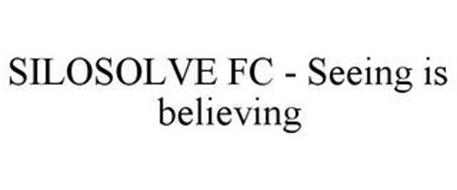 SILOSOLVE FC - SEEING IS BELIEVING