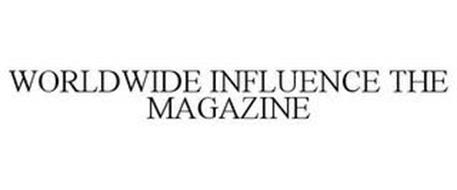 WORLDWIDE INFLUENCE THE MAGAZINE