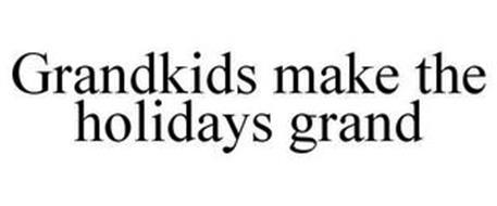 GRANDKIDS MAKE THE HOLIDAYS GRAND