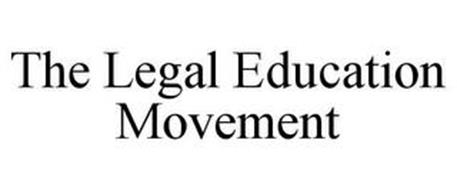 THE LEGAL EDUCATION MOVEMENT