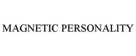 MAGNETIC PERSONALITY