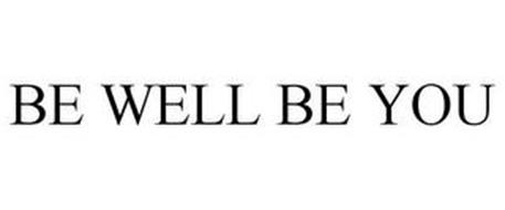 BE WELL BE YOU