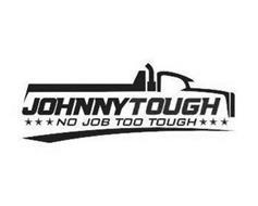 JOHNNY TOUGH NO JOB TOO TOUGH