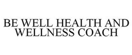 BE WELL HEALTH AND WELLNESS COACH