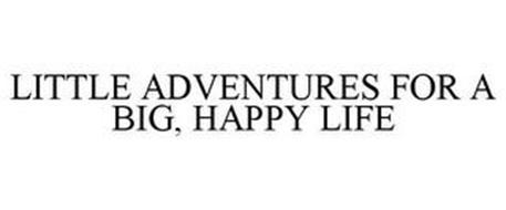 LITTLE ADVENTURES FOR A BIG, HAPPY LIFE