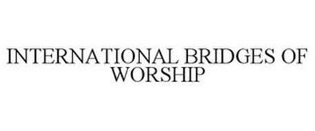 INTERNATIONAL BRIDGES OF WORSHIP