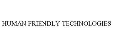 HUMAN FRIENDLY TECHNOLOGIES