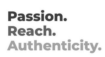 PASSION.REACH.AUTHENTICITY.