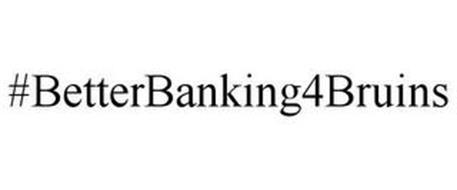 #BETTERBANKING4BRUINS