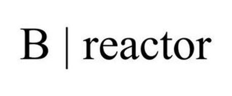 B | REACTOR