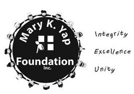 MARY K. YAP FOUNDATION INTEGRITY EXCELLENCE UNITY