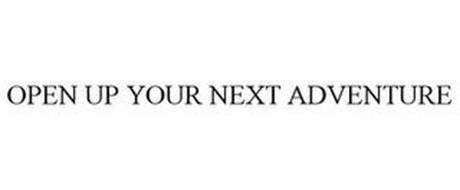 OPEN UP YOUR NEXT ADVENTURE