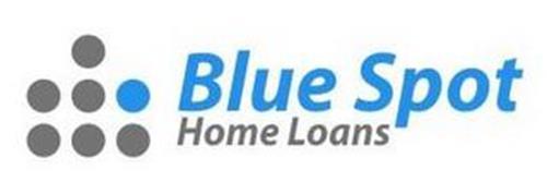 BLUE SPOT HOME LOANS