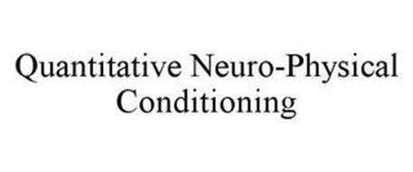QUANTITATIVE NEURO-PHYSICAL CONDITIONING