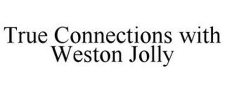 TRUE CONNECTIONS WITH WESTON JOLLY