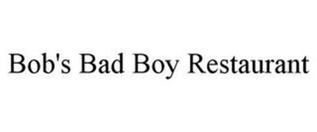BOB'S BAD BOY RESTAURANT