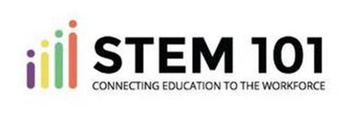 STEM 101 CONNECTING EDUCATION TO THE WORKFORCE
