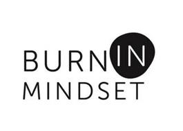 BURN IN MINDSET