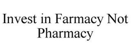 INVEST IN FARMACY NOT PHARMACY