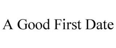 A GOOD FIRST DATE
