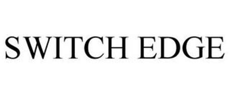 SWITCH EDGE