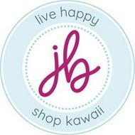 JB LIVE HAPPY SHOP KAWAII