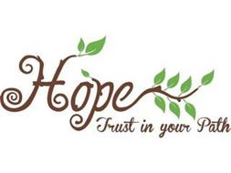HOPE TRUST IN YOUR PATH