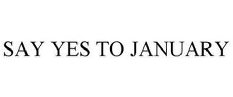 SAY YES TO JANUARY