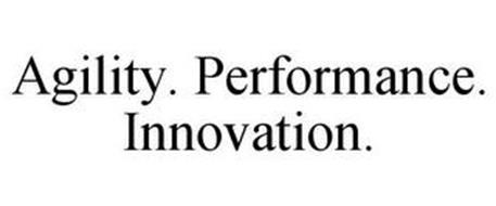 AGILITY. PERFORMANCE. INNOVATION.